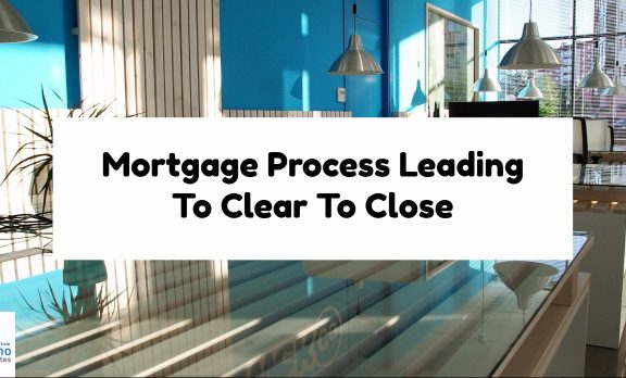 Mortgage Process Leading To Clear To Close