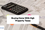 Buying Home With High Property Taxes Affects Debt To Income Ratio