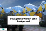 Buying Home Without Solid Pre-Approval And AUS Findings