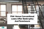 FHA Versus Conventional Loan After Bankruptcy And Foreclosure