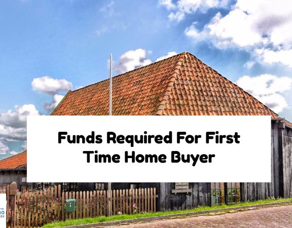 Funds Required For First Time Home Buyer