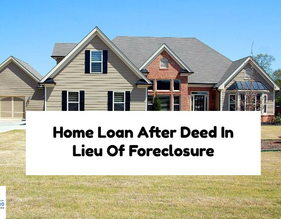 Home Loan After Deed In Lieu Of Foreclosure