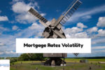 Homeowners Refinancing With Recent Mortgage Rates Volatility