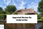 Appraisal Review By Underwriter In Mortgage Loan Process