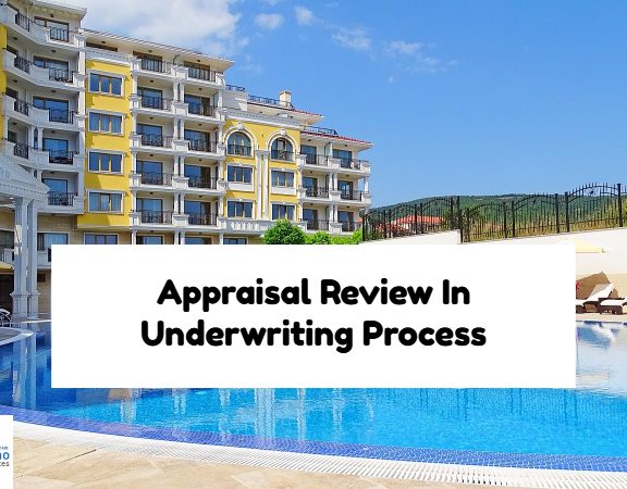 Appraisal Review In Mortgage Underwriting Process
