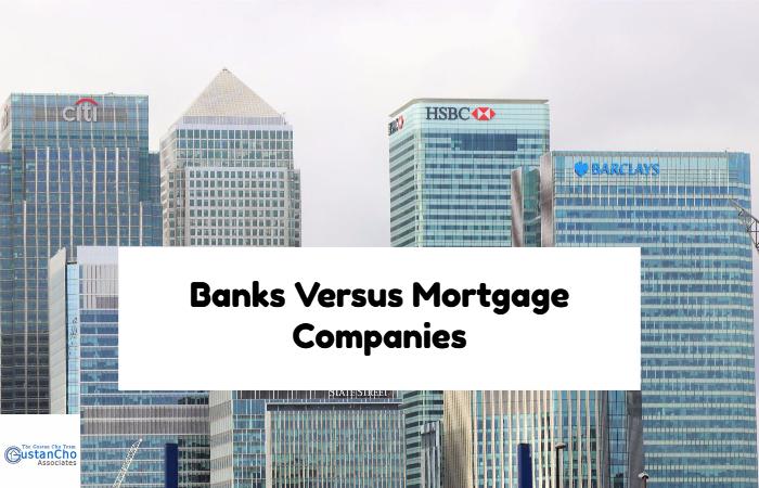 Banks Versus Mortgage Companies