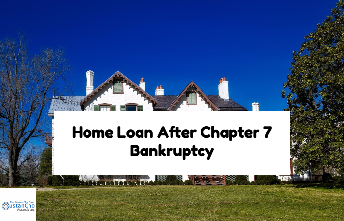 Home Loans After Chapter 7 Bankruptcy