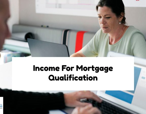 Income For Mortgage Loan Qualification