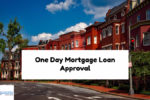Tricks And Tips In Getting One Day Mortgage Loan Approval