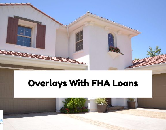 Overlays With FHA Loans