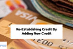 Re-Establishing Credit By Adding New Credit For Mortgage