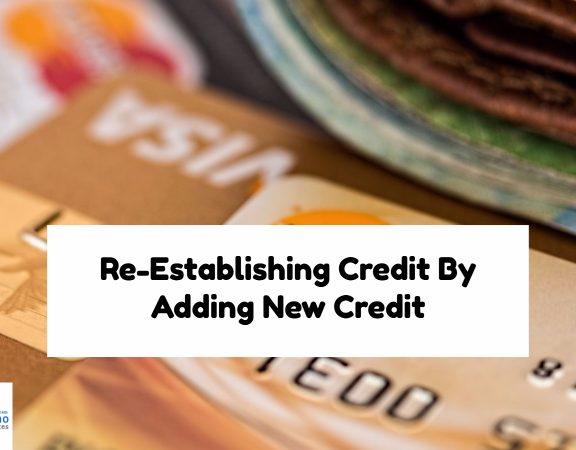 Re-Establishing Credit By Adding New Credit