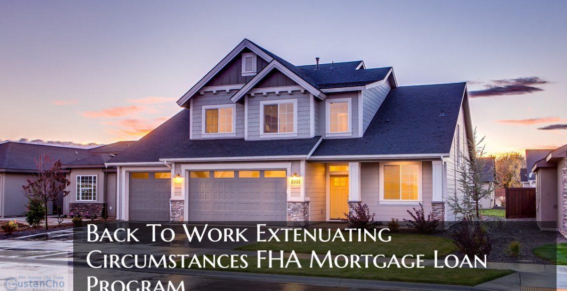 Back To Work Extenuating Circumstances FHA Mortgage Loan Program