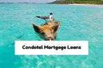 Condo Hotel Unit Mortgage Loans And Non-Warrantable Condo Financing