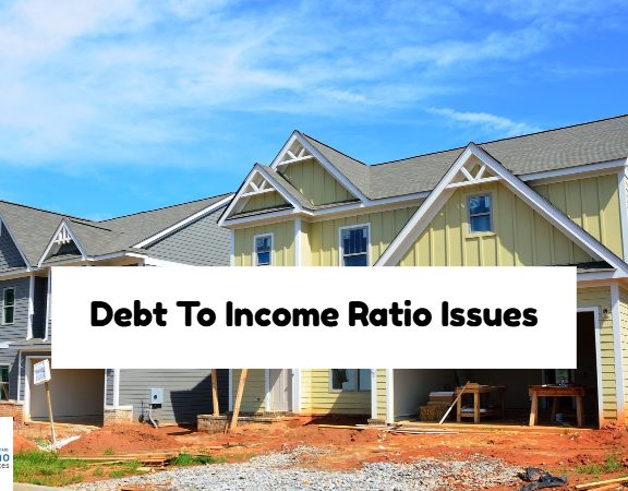 Debt To Income Ratio Issues