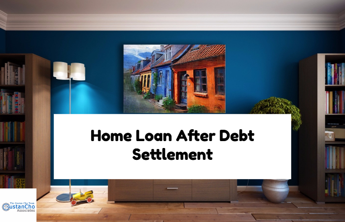 Home Loan After Debt Settlement