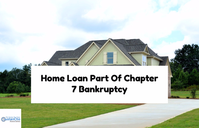 Home Loan Part Of Chapter 7 Bankruptcy