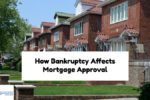 How Bankruptcy Affects Mortgage Approval And Types Of Loan Programs