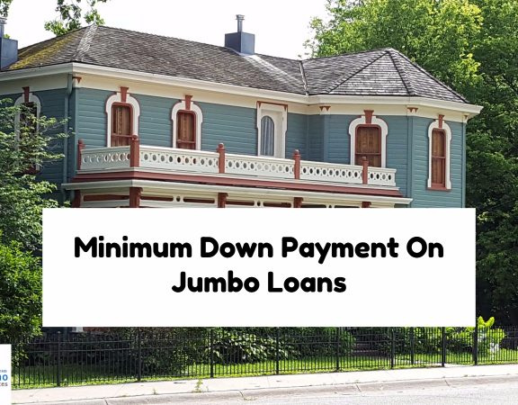 Minimum Down Payment On Jumbo Loans