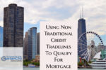 Using Non Traditional Credit Tradelines To Qualify For Mortgage