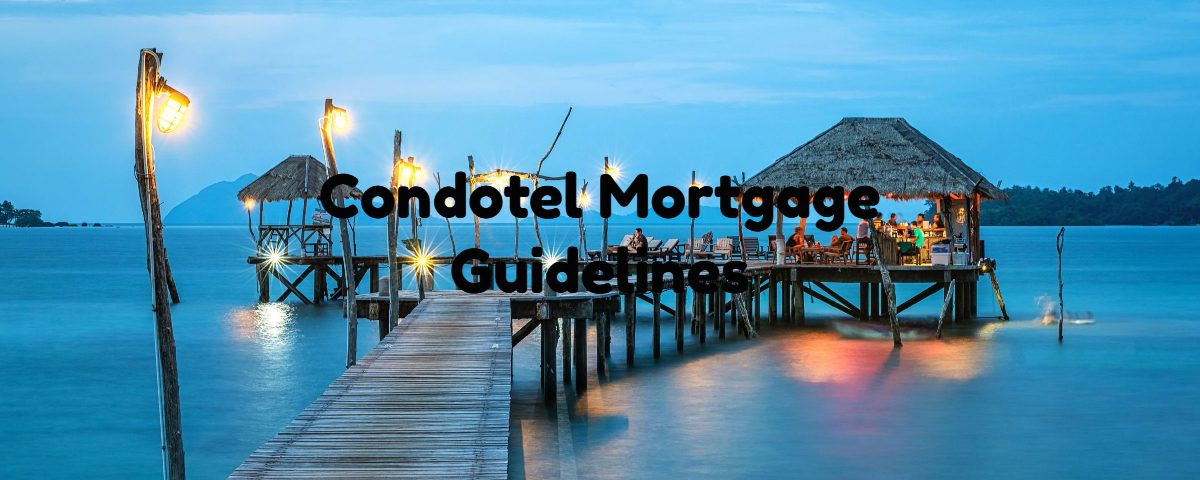 Condotel Financing Mortgage Guidelines