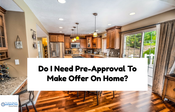Do I Need Pre-Approval To Make Offer