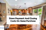 Requirements Of Down Payment And Closing Costs On Home Purchase
