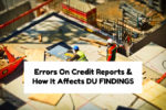Errors On Credit Reports & How It Affects AUS FINDINGS