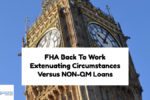 HUD Back to Work Extenuating Circumstances Versus NON-QM Loans