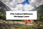 FHA Cashout Refinance Mortgage Loans Versus Other Loan Programs