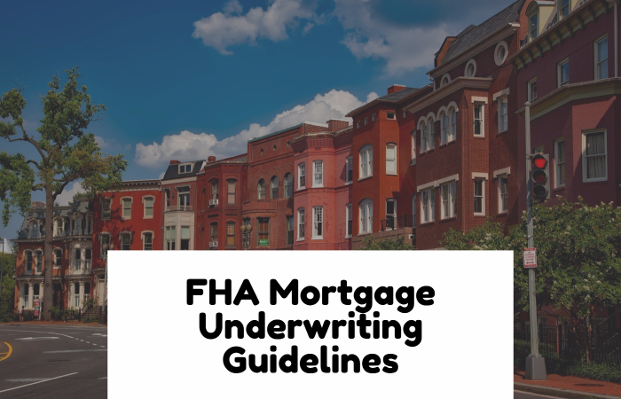 FHA Mortgage Underwriting Guidelines