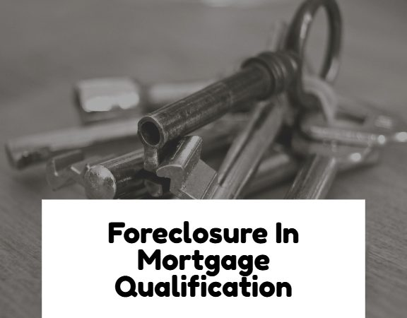 Foreclosure In Mortgage Qualification