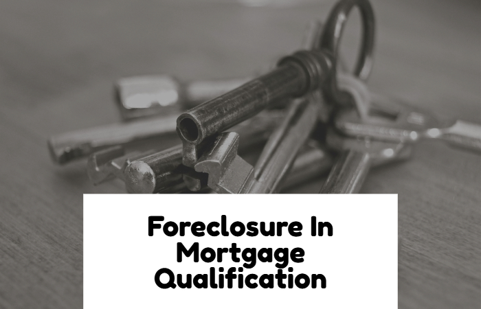 Foreclosure In Mortgage Qualification