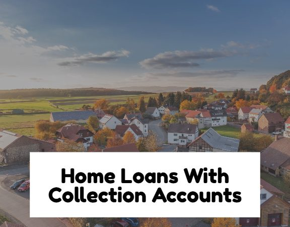 Home Loan With Collection Accounts