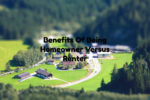 Advantages And Benefits Of Being Homeowner Versus Renter