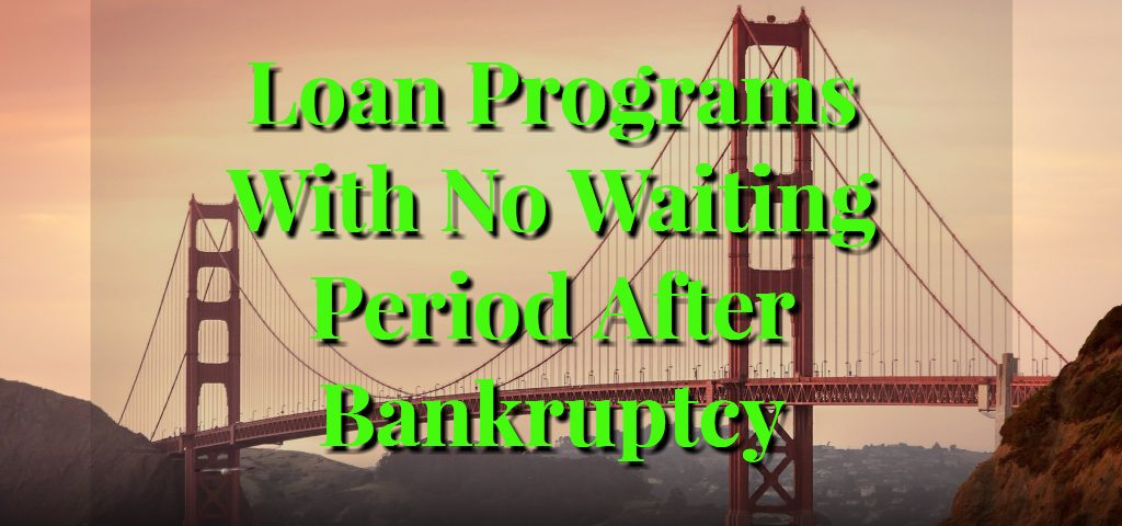 Loan Programs With No Waiting Period After Bankruptcy