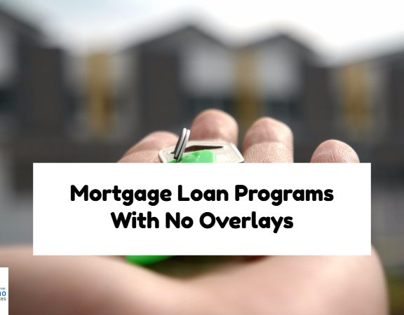 Mortgage Loan Programs With No Overlays