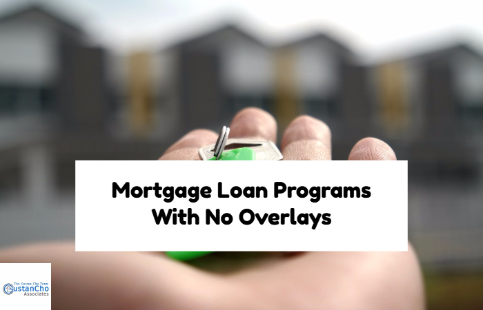 mortgage loan programs with no overlays  u0026 30 days closings