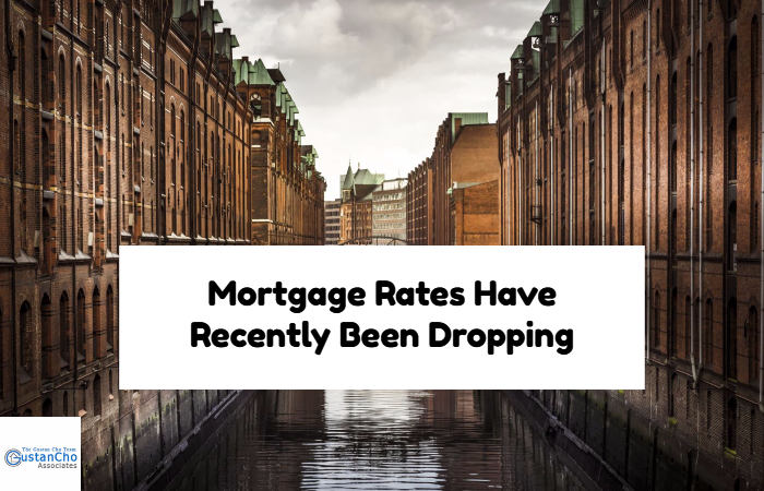 Mortgage Rates Have Recently Been Dropping