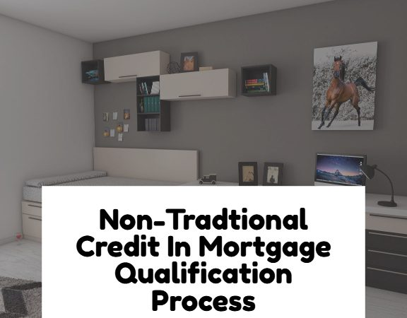 Non-Traditional Credit In Mortgage Qualification Process