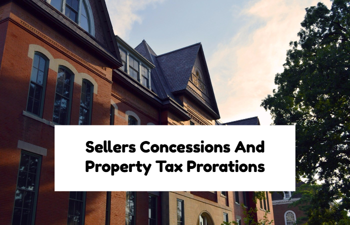 Sellers Concessions And Tax Prorations