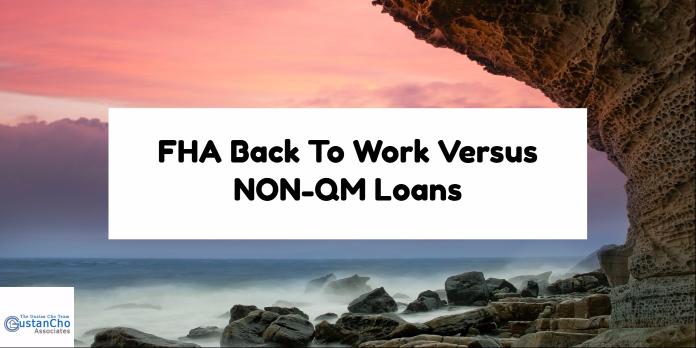 FHA Back To Work Versus NON-QM Loans