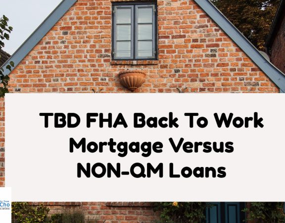 TBD FHA Back To Work Extenuating Circumstances Versus NON-QM Loans