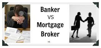 Should I hire a banker or mortgage broker?