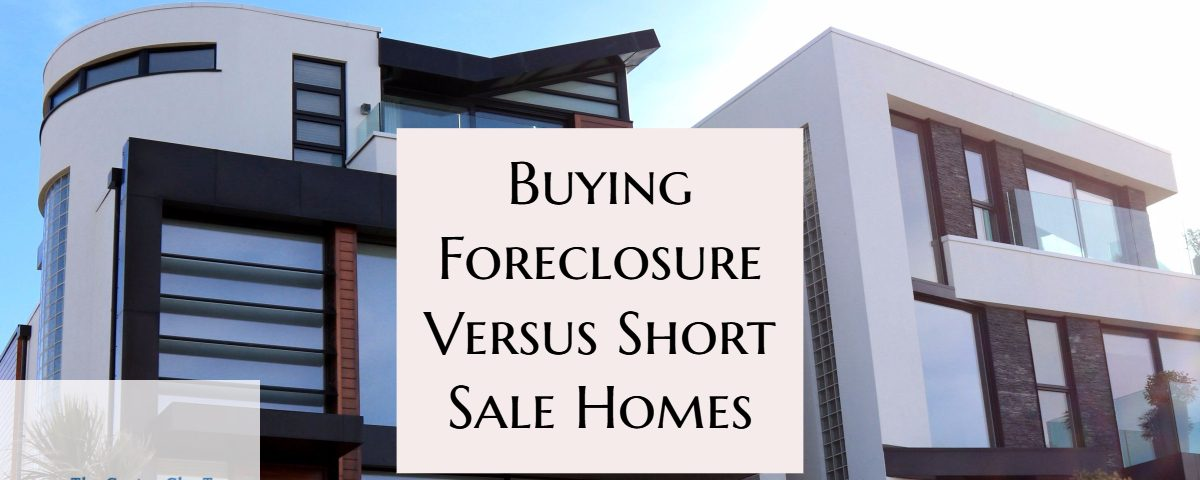 Buying Foreclosure Versus Short Sale Home