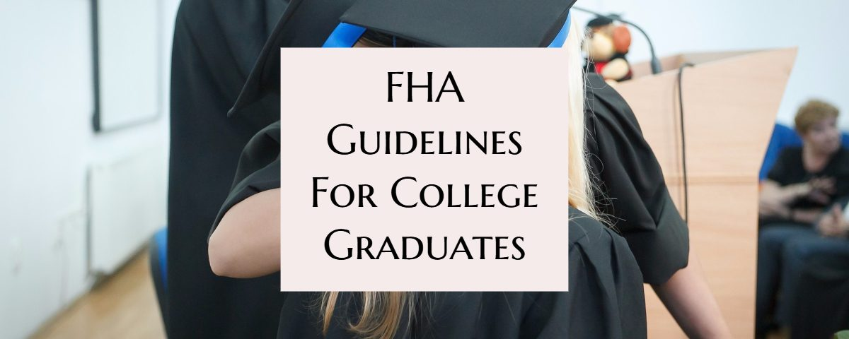 FHA Guidelines For College Graduates