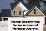 Manual Underwriting Versus Automated Mortgage Approval