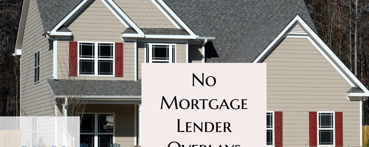 No Mortgage Lender Overlays Approvals