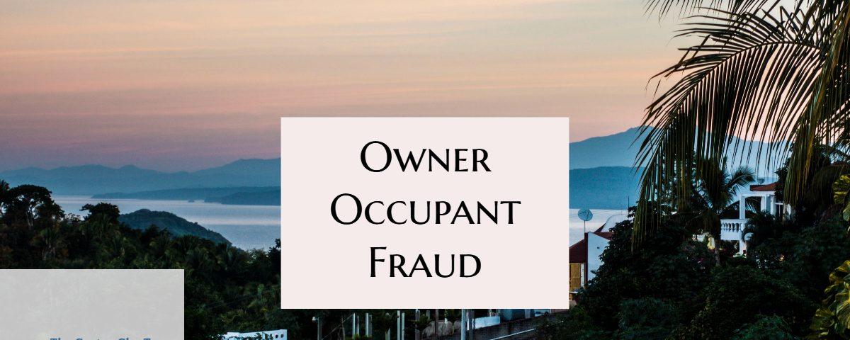 Owner Occupancy Fraud