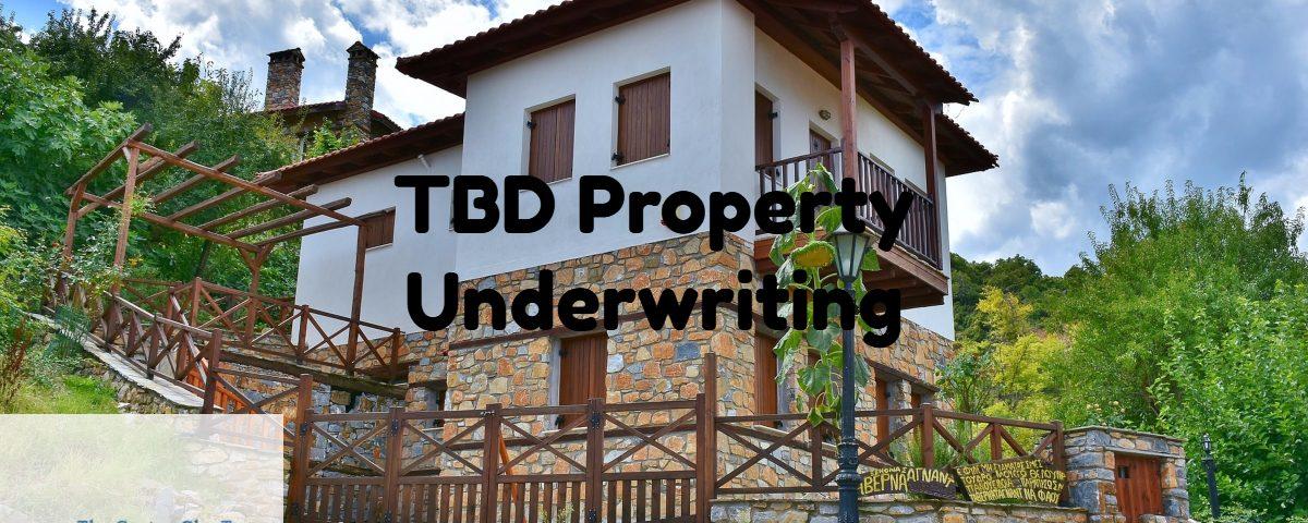 TBD Property Underwriting